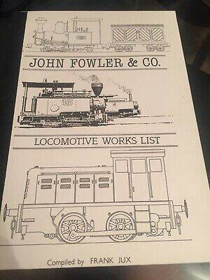 John Fowler And Co Locomotive Works List Frank Jux Steam Trains Loco • 1.10€